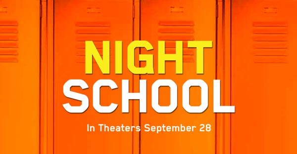 Night School - In Theaters September 28th
