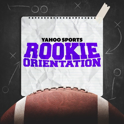 Rookie Orientation Podcast on Yahoo Sports