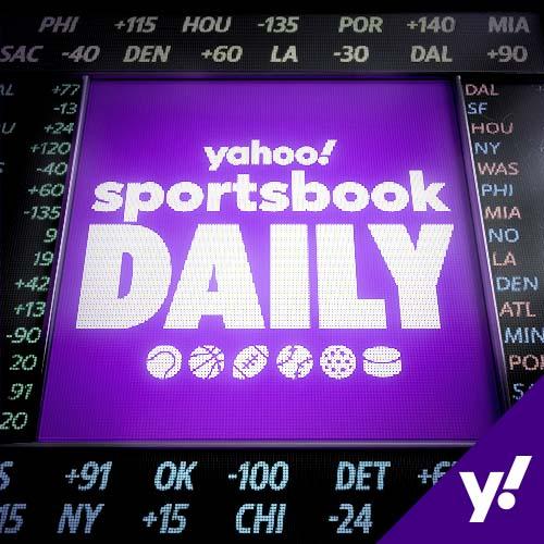 Yahoo Sportsbook Daily on Yahoo Sports
