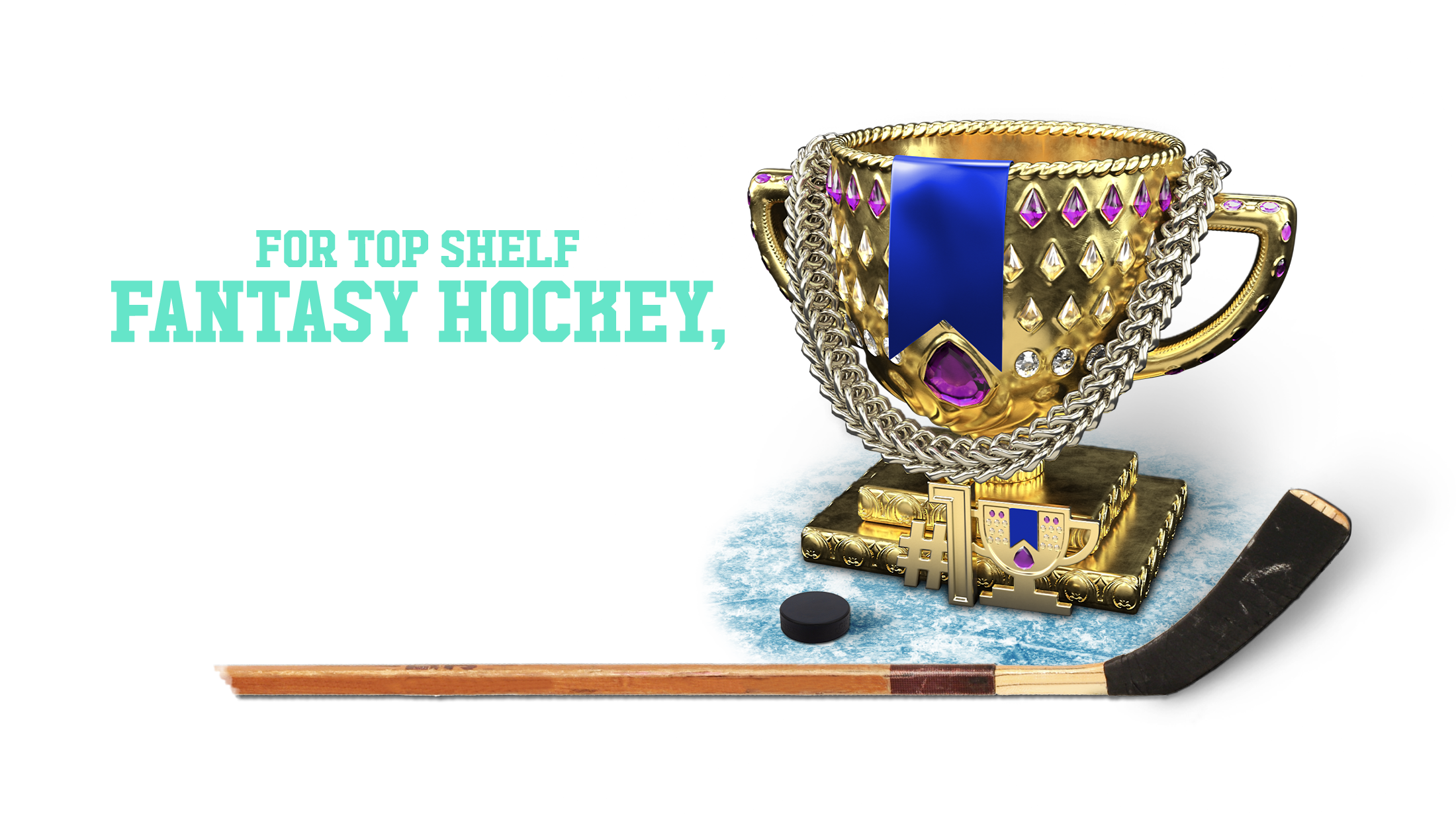 Trophy; For Top Shelf Fantasy Hockey, Choose Yahoo