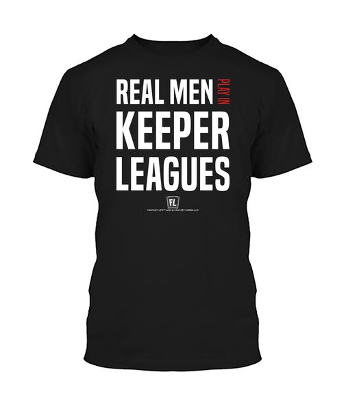 Buy T-shirt with printed text saying Real Men Play in Keeper Leagues. Get 15% off with code Yahoo15FL