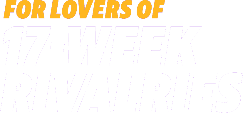 For Lovers of 17-Week Rivalries