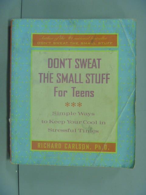 【書寶二手書T1/原文小說_LNV】Don't Sweat the Small Stuff for Teens_Richard Carlson