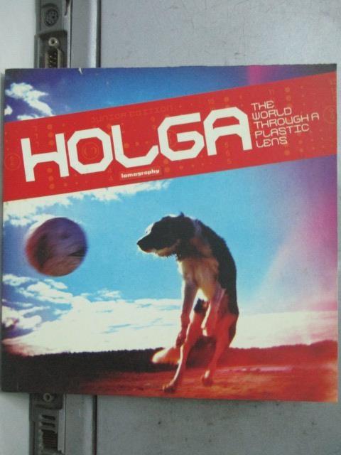 【書寶二手書T9/原文書_JCD】Holga the world through a plastic lens_Lomo