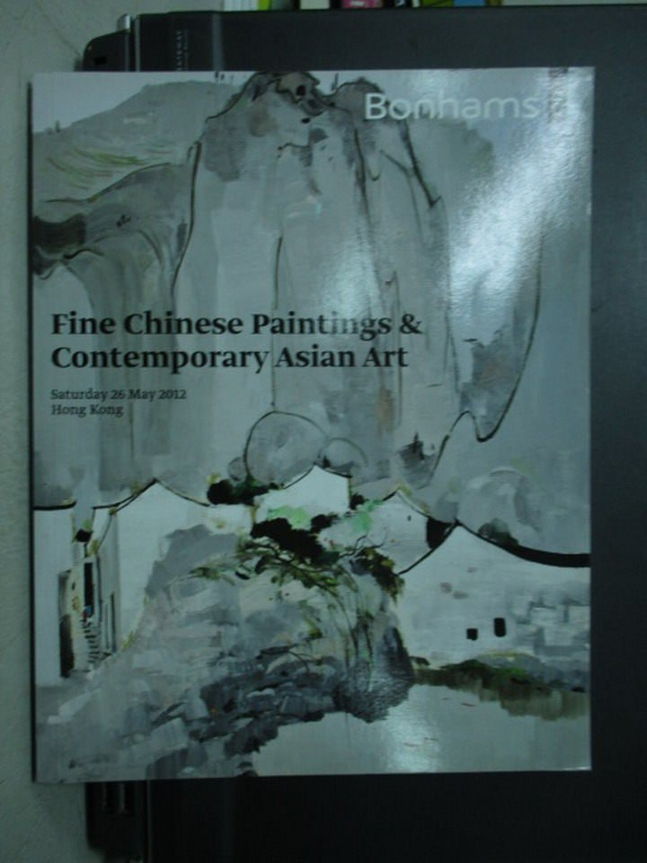 【書寶二手書T5/收藏_XEV】Bonhams_Fine Chinese Painting &.._2012/5