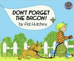 『繪本123‧吳敏蘭老師書單』--DON'T FORGET THE BACON  /英文繪本