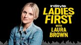 Ladies First Podcast with Laura Brown Episode 4: Emily Ratajkowski on Ownership