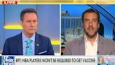Clay Travis Cheers NBA Players for Rejecting Vaccine Mandate on Fox News: 'They're Standing Up' for Their 'Rights'