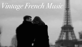 Best of Vintage French Music & Vintage French Jazz Music Playlist