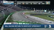 When will racing return to Kentucky Speedway? It's anyone's guess