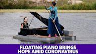 Floating piano brings hope amid coronavirus