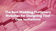 The Best Wedding Stationery Websites for Designing Your Own Invitations