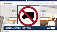 Don't Waste Your Money: Rental Car Shortage
