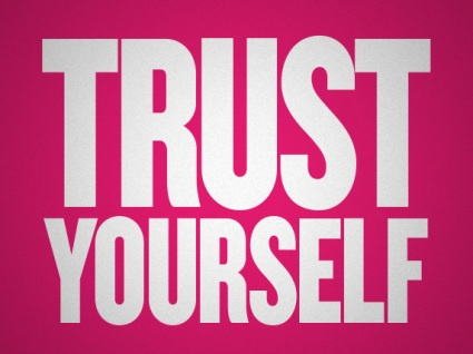 Trust Yourself | The Information Age