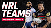 NRL team lists: Every side's confirmed lineup for preliminary finals