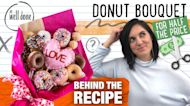 Behind the Recipe - Doughnut Bouquet for Half the Price?