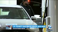 LA County gas prices reaches new 2021 high