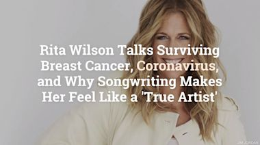 Rita Wilson Talks Surviving Breast Cancer, Coronavirus, and Why Songwriting Makes Her Feel