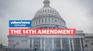 What is the 14th Amendment? Yahoo News Explains