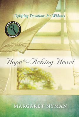 Hope for an Aching Heart : Uplifting Devotions for Widows