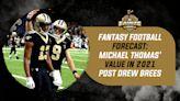 Fantasy Football: How Brees' Retirement Impacts Michael Thomas' Value