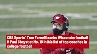 Here is where CBS Sports ranks Wisconsin head coach Paul Chryst nationally