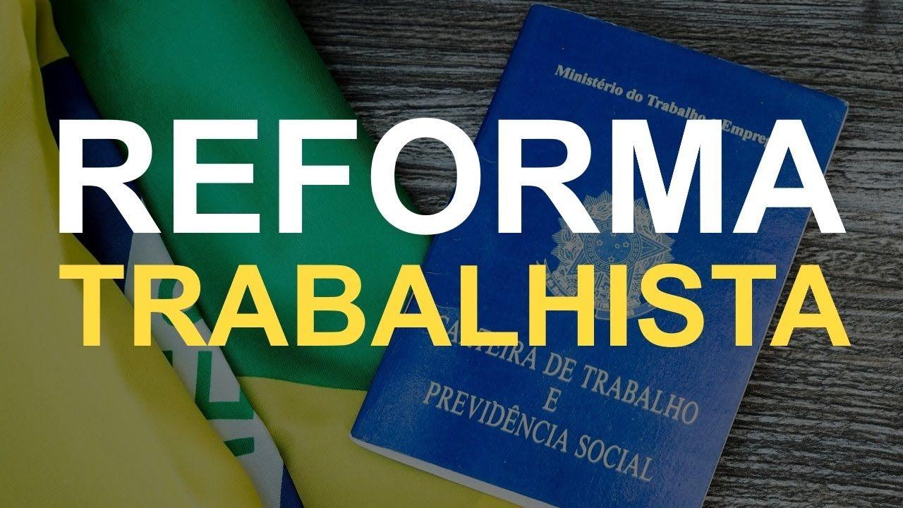 As Mudanças da Reforma Trabalhista e os Efeitos para o ...