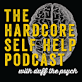 Hardcore Self Help Podcast