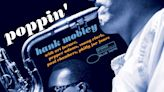 Poppin': Overlooked Hank Mobley Album Still Sounds Fresh Out The Box
