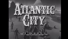 1930s ATLANTIC CITY NEW JERSEY TRAVELOGUE by CASTLE FILMS BOARDWALK & STEEL PIER 11094 C