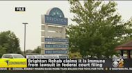 Brighton Rehab Claiming They're Immune From Lawsuits