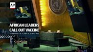 African leaders call out vaccine inequality at UN