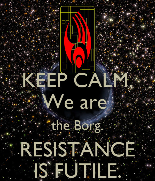 keep-calm-we-are-the-borg-resistance-is-