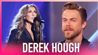 Derek Hough Wants to Dance With Celine Dion On 'Dancing With The Stars'