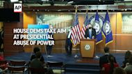 House Dems take aim at presidential abuse of power