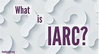 What is IARC? – Food Insight