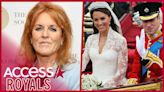 Sarah Ferguson Admits She Wasn't 'Worthy' Of Attending Kate Middleton and Prince William's Wedding   Access