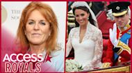 Sarah Ferguson Admits She Wasn't 'Worthy' Of Attending Kate Middleton and Prince William's Wedding