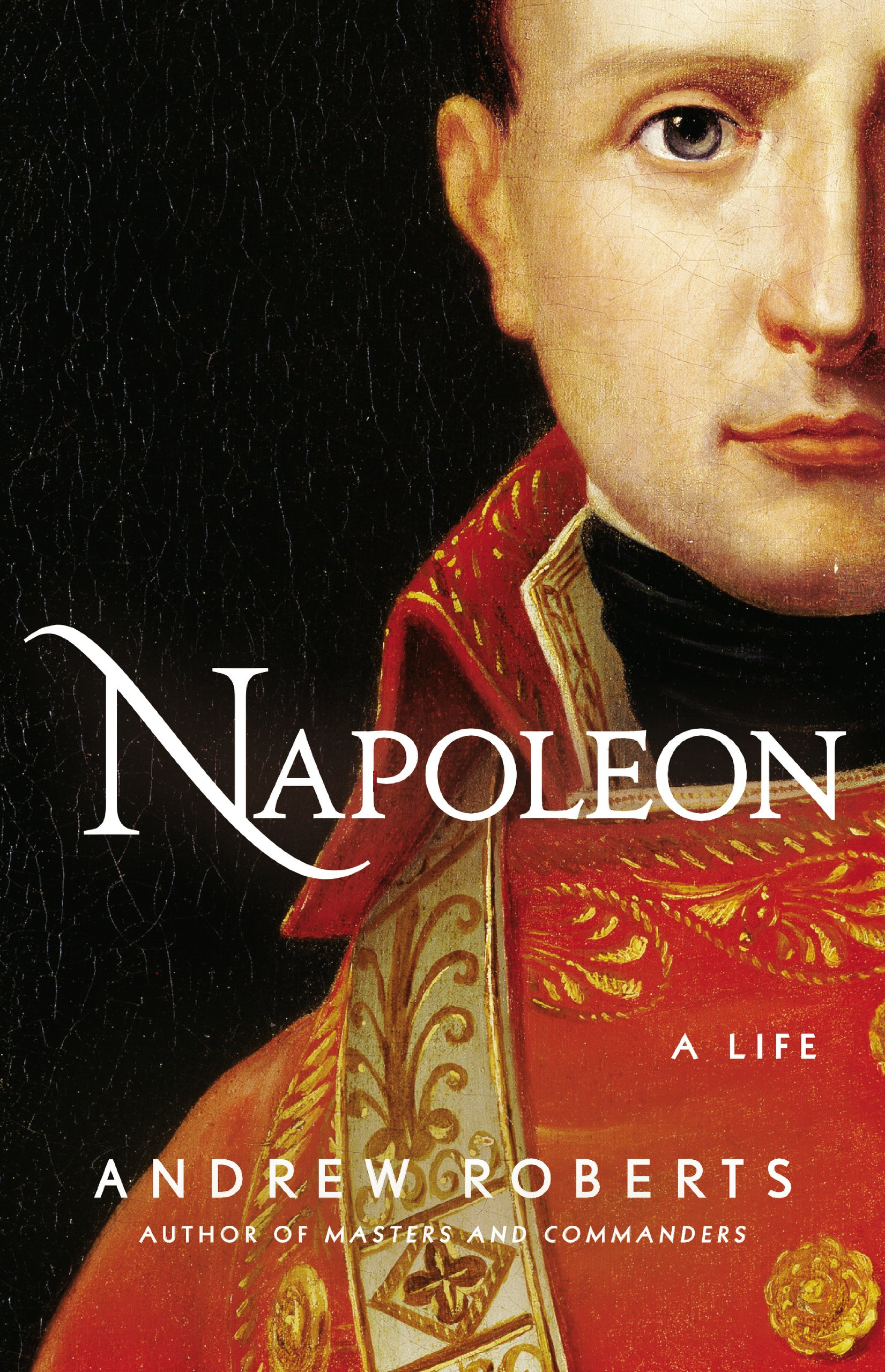 carnage and culture: Book Review: 'Napoleon: A Life' by Andrew Roberts