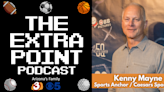The Extra Point Podcast: Kenny Mayne