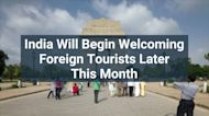 India Will Begin Welcoming Foreign Tourists Later This Month