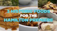 Raise a glass to freedom over three historic recipes perfect the Hamilton premiere on Disney+