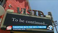 Quentin Tarantino buys historic Vista Theatre in Los Feliz