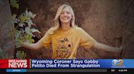 Wyoming Coroner Says Gabby Petito Died From Strangulation