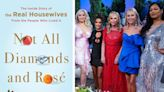 7 Reveals From 'Real Housewives' Tell-All 'Not All Diamonds and Rosé'