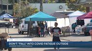 "Don't 'fall"" into COVID-19 fatigue outside"