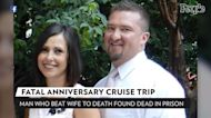 Man Who Beat Wife to Death on Cruise Ship While Celebrating Anniversary Is Found Dead in Prison Cell