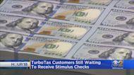TurboTax Customers Still Waiting To Receive Stimulus Checks
