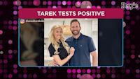 Tarek El Moussa Tests Positive for Breakthrough COVID, Is Quarantining with Heather Rae Young