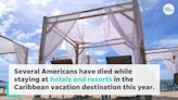 Rethinking a Dominican Republic vacation? Airlines waive change fees after tourist deaths